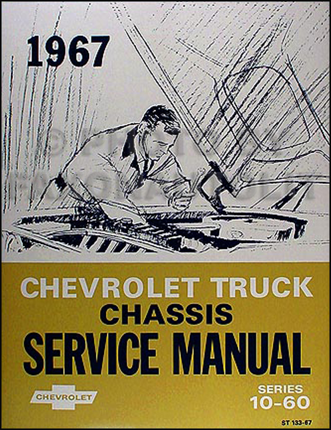 1967 Chevrolet 10-60 Series Pickup and Truck Shop Manual Reprint