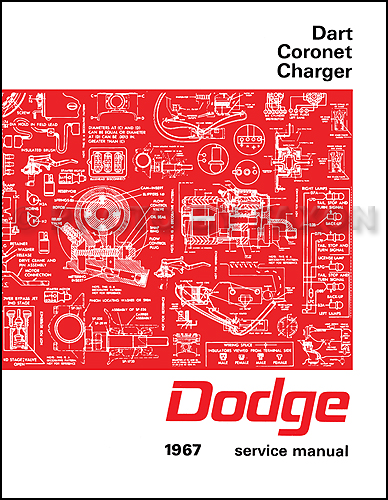 1967 Dodge Charger, Coronet, & Dart Shop Manual Reprint