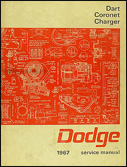 1967 Dodge Charger, Coronet, & Dart Shop Manual Original