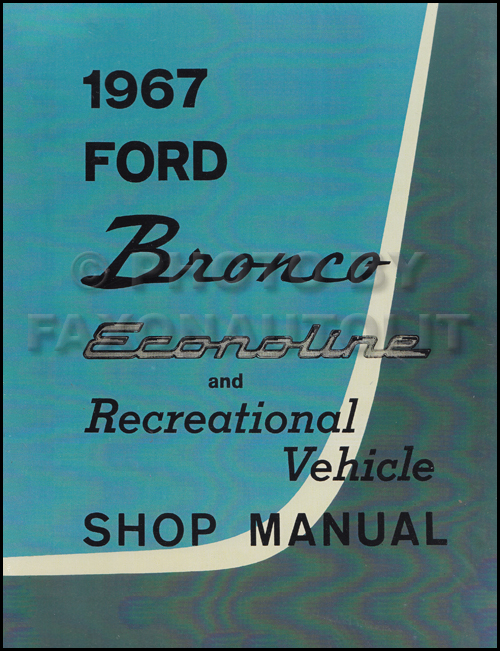 1967 Ford Bronco and Econoline Repair Shop Manual Reprint Van Club Wagon RV