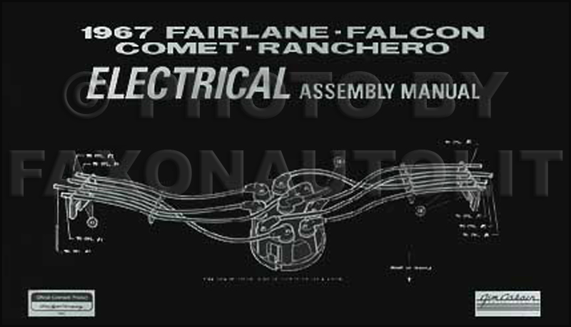 1967 Ford Electrical Assembly Manual Fairlane Falcon Ranchero/Mercury Comet, Cyclone