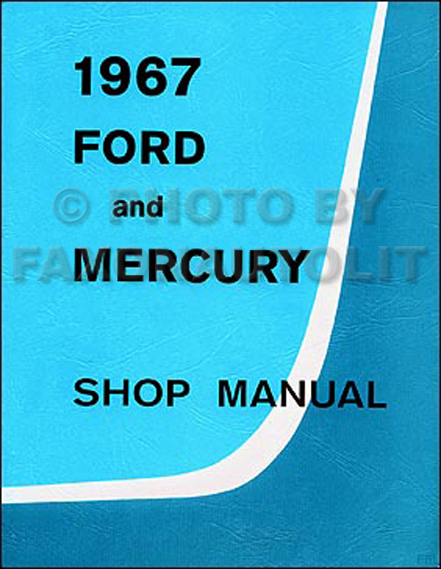 1967 Ford Galaxie LTD Mercury Monterey Montclair Repair Shop Manual Reprint