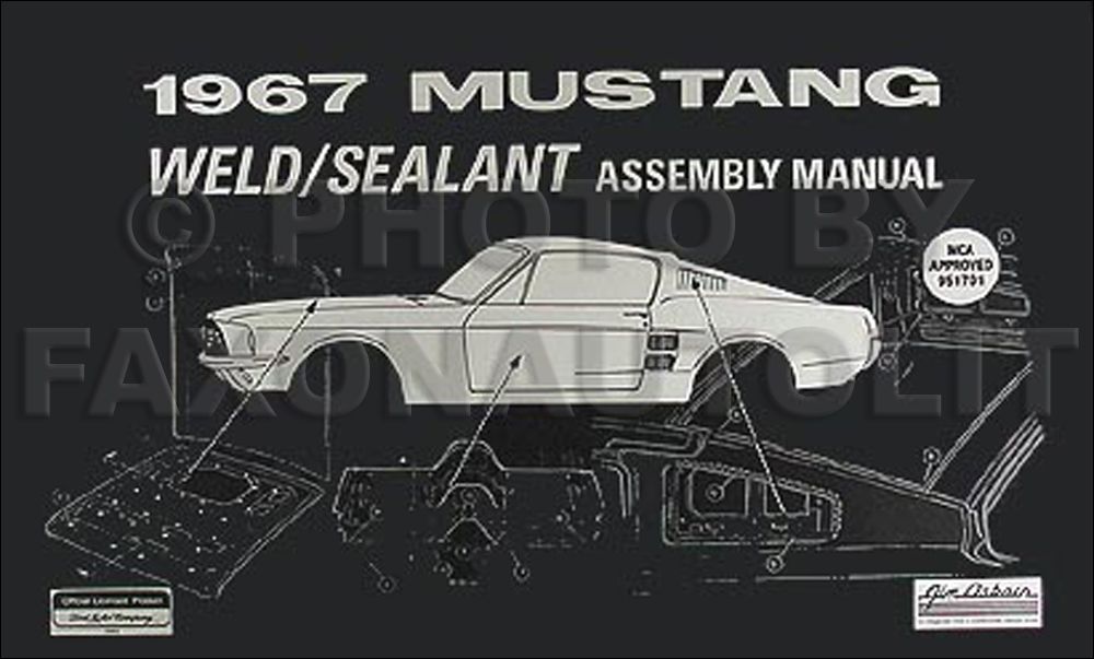 1967 Mustang Sheet Metal Weld & Sealant Reprint Assembly Manual