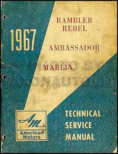 1967 Rambler Shop Manual Original 67 Rebel, Ambassador, & Marlin
