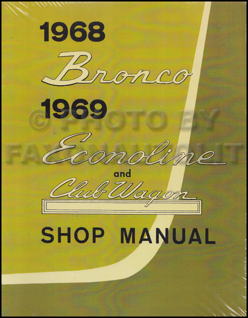 1968 Bronco 1969 Econoline/Club Wagon Repair Manual Original