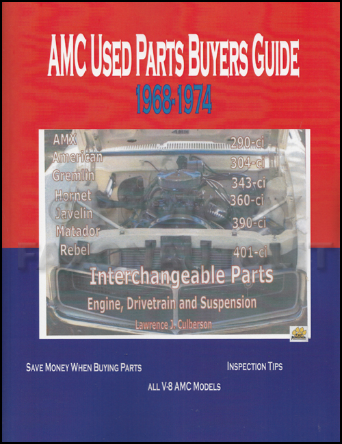 1968-1974 AMC Parts ID and Interchange Manual