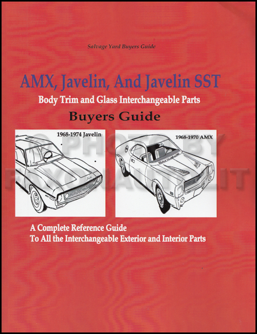 1968-1974 AMX and Javelin Body, Trim and Glass Parts Interchange Book Reprint