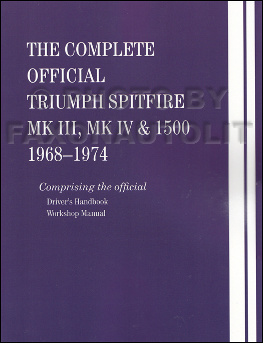 1968-1974 Triumph Spitfire MK III & IV 1500 Repair Shop Manual with Owners Manual Reprint