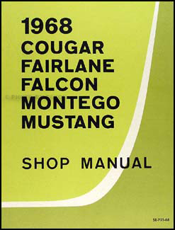 1968 Repair Manual Mustang Fairlane Torino Ranchero Falcon Cougar Comet Montego MX Cyclone