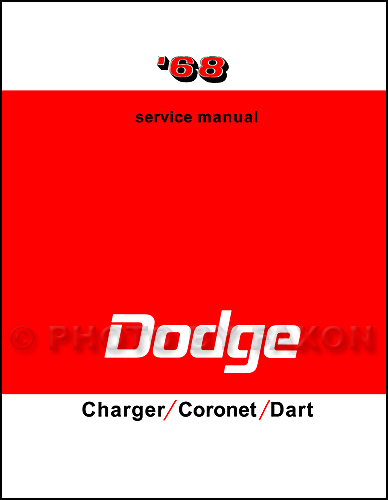 1968 Dodge Charger Coronet Dart Shop Manual Reprint