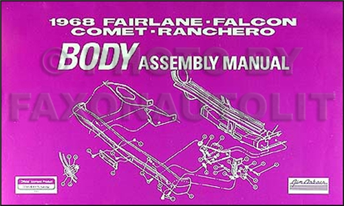 1968 Body Assembly Manual Fairlane Torino Ranchero Falcon Comet Cyclone