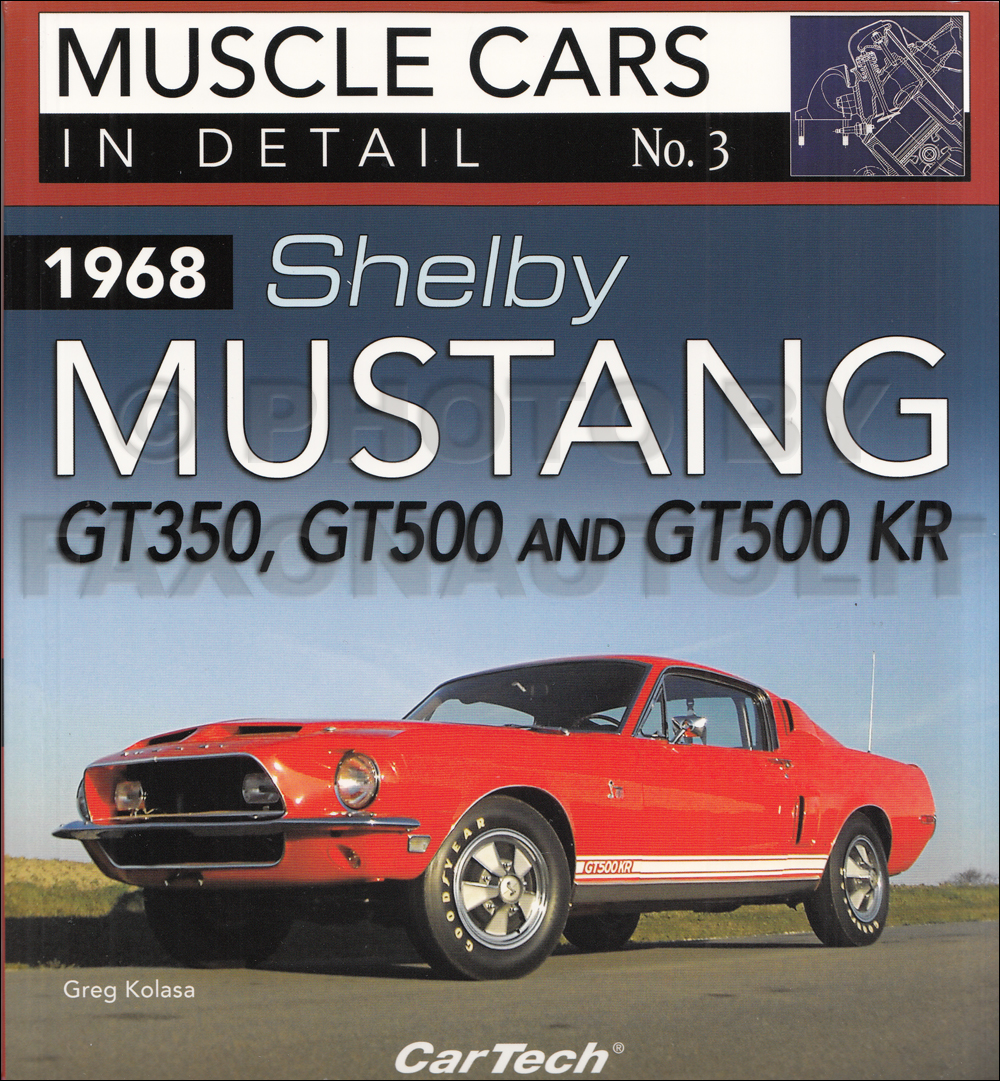 1968 Shelby Mustang Muscle Cars In Detail Picture History Book GT350, GT500, GT500 KR