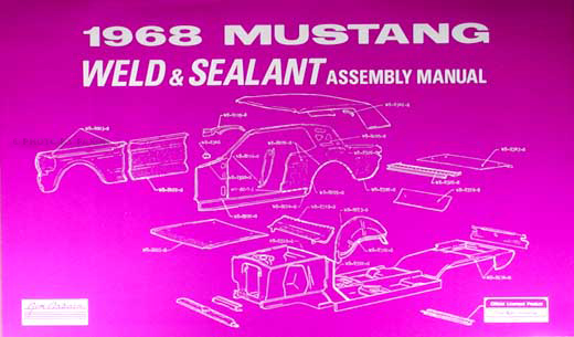 1968 Ford Mustang Sheet Metal Weld & Sealant Reprint Assembly Manual