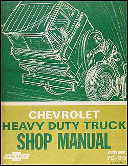 1969 Chevy 70-80 Heavy Truck Repair Shop Manual - includes 1969-1972 Overhaul