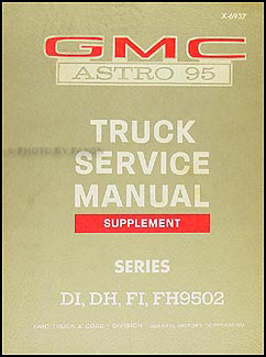 1969 GMC Astro 95 Shop Manual Original Supplement DI, DH, FI, FH 9502
