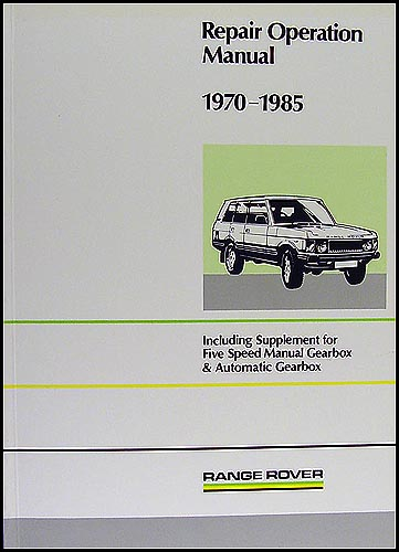 1970-1985 Range Rover Repair Manual Reprint