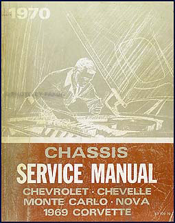 1970 Chevy Car Shop Manual Original Chevelle/El Camino/Monte Carlo/Nova/Bel Air/Caprice/Impala/SS/Corvette