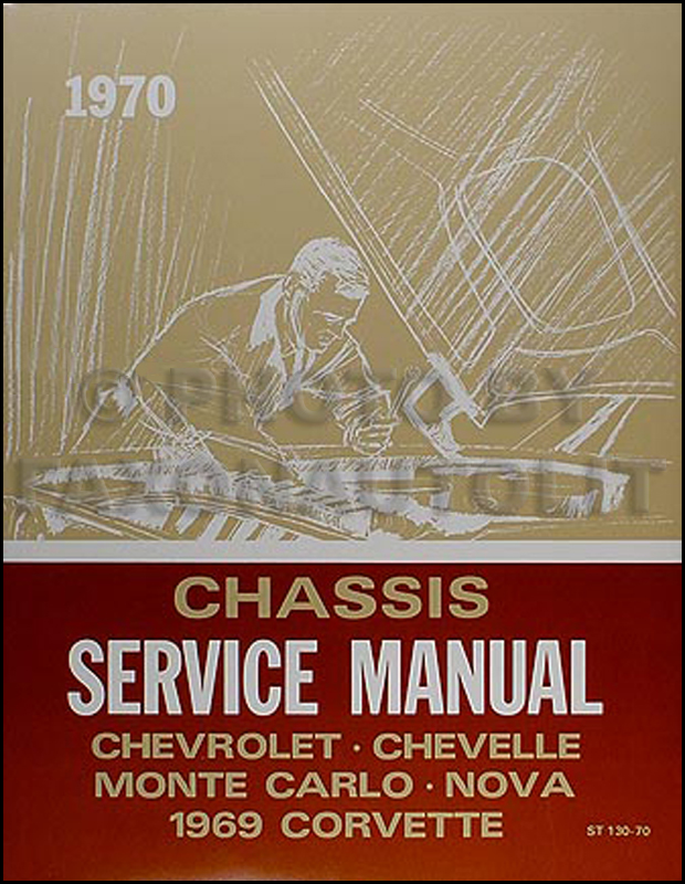 1970 Chevy Car Shop Manual Reprint Chevelle/El Camino/Monte Carlo/Nova/Bel Air/Caprice/Impala/SS/Corvette