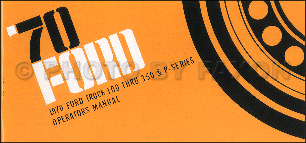 1970 Ford F100 F250 F350 Truck and P-Series Owner's Manual Reprint