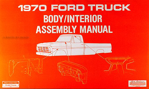 1970 Ford Pickup Truck Body & Interior Assembly Manual Reprint
