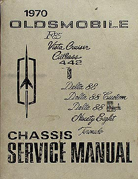 1970 Oldsmobile Shop Manual Original 442/Cutlass/88/98/Toronado