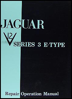 1971-1974 Jaguar XKE V12 E-Type Repair Manual Reprint Series 3