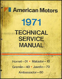 1971 AMC Shop Manual Original AMX Javelin Hornet Matador Gremlin Ambassador