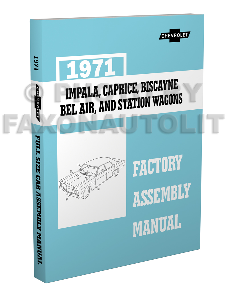 1971 Chevrolet Assembly Manual Reprint Impala Biscayne Bel Air Caprice & Wagons