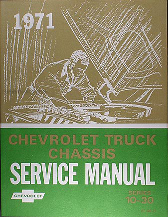 1971 Chevrolet Truck Shop Manual Reprint Pickup, Blazer, Suburban