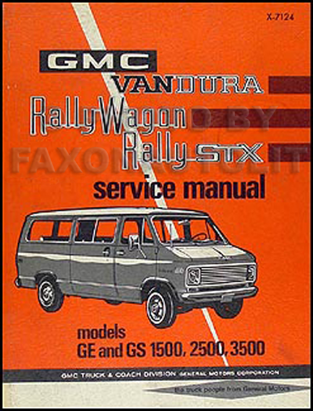 1971 GMC Vandura, Rally Wagon and STX Repair Shop Manual GE GS 1500-2500-3500