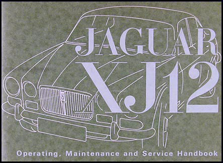 1972-1973 Jaguar XJ12 Owner's Manual Reprint