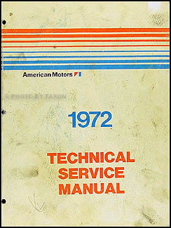 1972 AMC Repair Shop Manual Original AMX Javelin SST Hornet Ambassador Gremlin