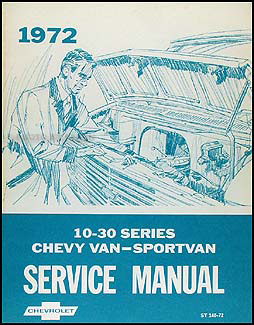 1972 Chevrolet 10-30 Series Van/Sportvan Shop Manual Original