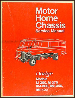 1971-1972 Dodge Motor Home Chassis Repair Manual Original M-300 M-375 RM-300 RM-350 RM-400