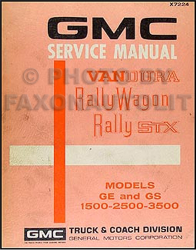 1972 GMC Vandura, Rally Wagon & STX Repair Shop Manual GE GS 1500-2500-3500
