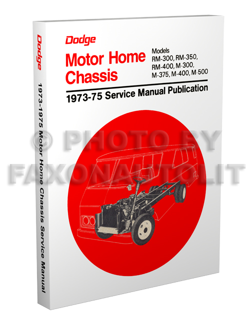 1973-1975 Dodge Motor Home Chassis Repair Shop Manual Reprint M/RM300-600