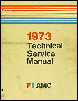 1973 AMC Repair Shop Manual Original AMX Javelin Ambassador Hornet Matador Gremlin