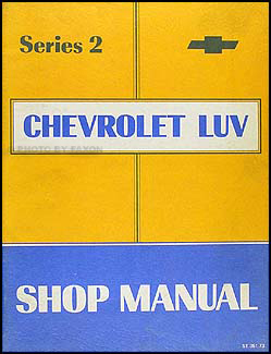 1973 Series 2 Chevy Luv Repair Manual Original