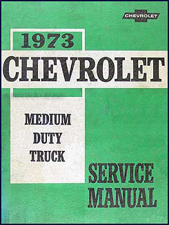1973 Chevrolet Medium Duty Truck Repair Manual Original