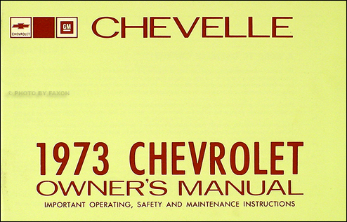 1973 Chevelle Owner's Manual Reprint El Camino Malibu Laguna SS