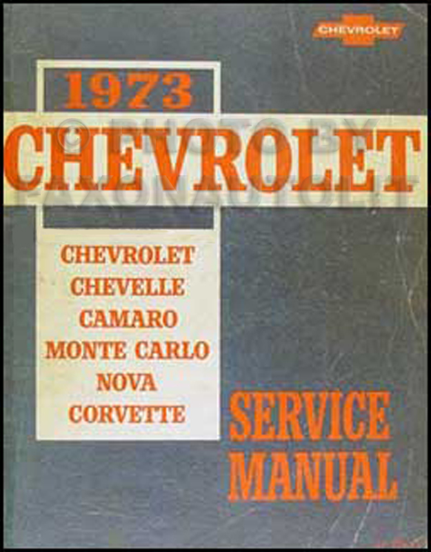 1973 Chevy Car Repair Shop Manual Original Chevelle Camaro Monte Carlo Nova Corvette