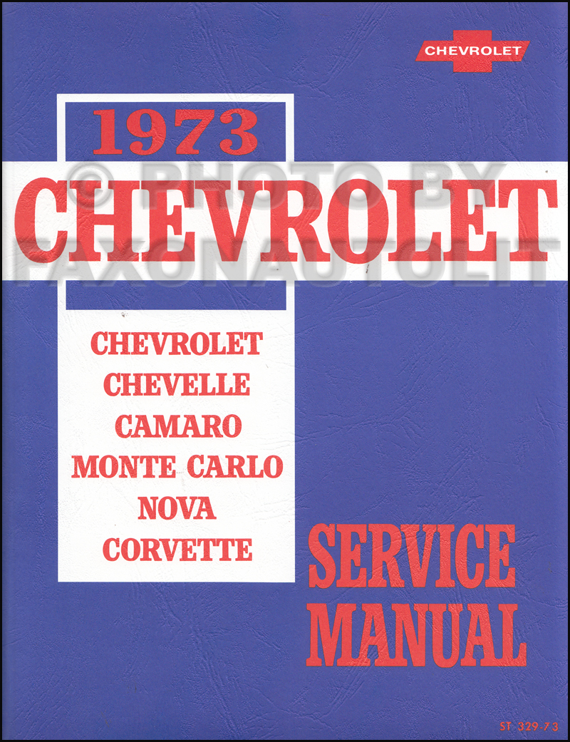 1973 Chevy Car Repair Manual Reprint Chevelle, Camaro, Monte Carlo, Nova, Corvette