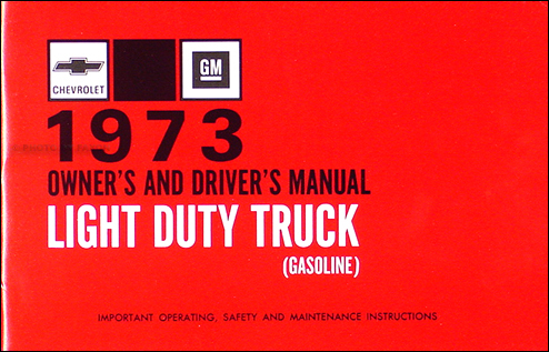 1973 Chevrolet ½-, ¾-, & 1-ton Truck Owner's Manual Reprint Pickup/Suburban/Blazer/P-Chassis