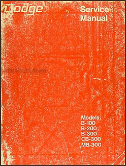 1973 Dodge B-100 B-200 B-300 CB-300 MB-300 Van Repair Shop Manual Original