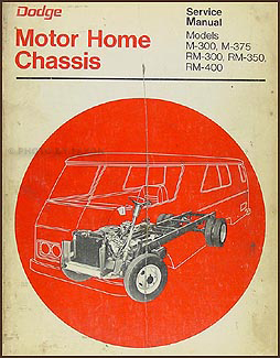 1973 Dodge Motor Home Chassis Repair Manual Original M-300 M-375 RM-300 RM-350 RM-400