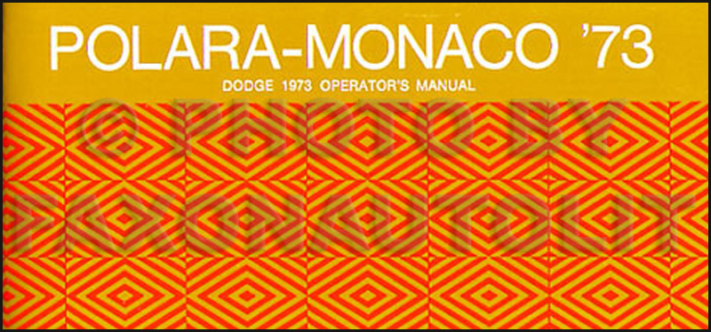 1973 Dodge Polara & Monaco Reprint Owner's Manual 73
