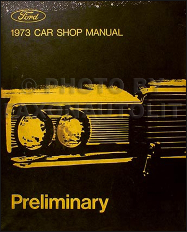 1973 Ford Car Preliminary Shop Manual Original