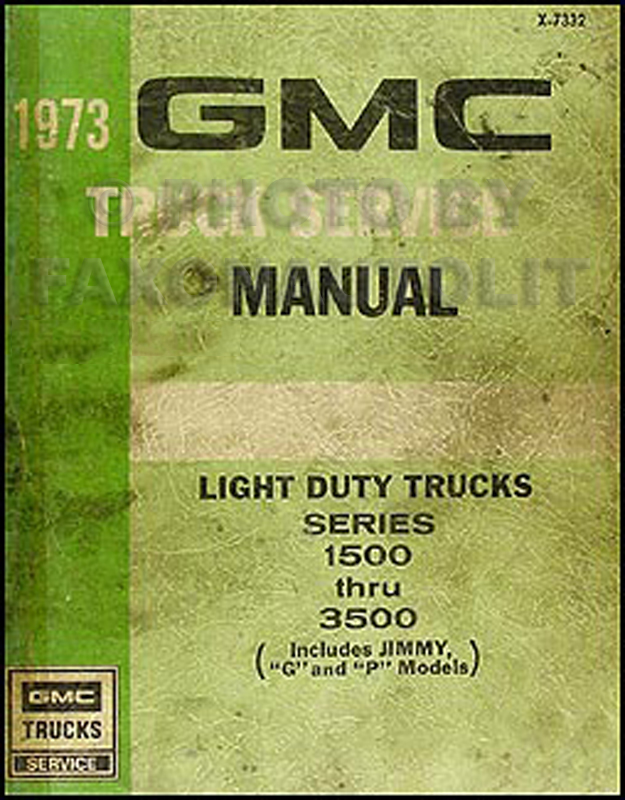 1973 GMC 1500-3500 Truck Shop Manual Original Pickup, Jimmy, Suburban, Van, Forward Control