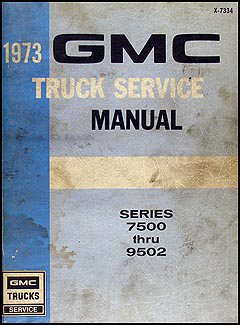 1973 GMC 7500 through 9502 Shop Manual Original