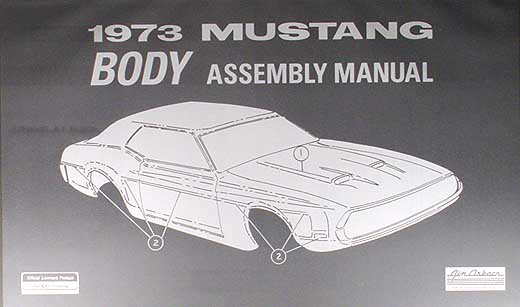 1973 Ford Mustang Body Assembly Manual Reprint